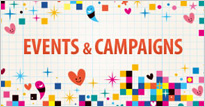 EVENTS & CAMPAIGNS