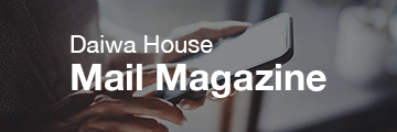 Daiwa House Mail Magazine